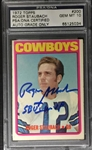 "Roger Staubach Signed ""SB VI MVP"" 1972 Topps Rookie Card  PSA Graded 10"